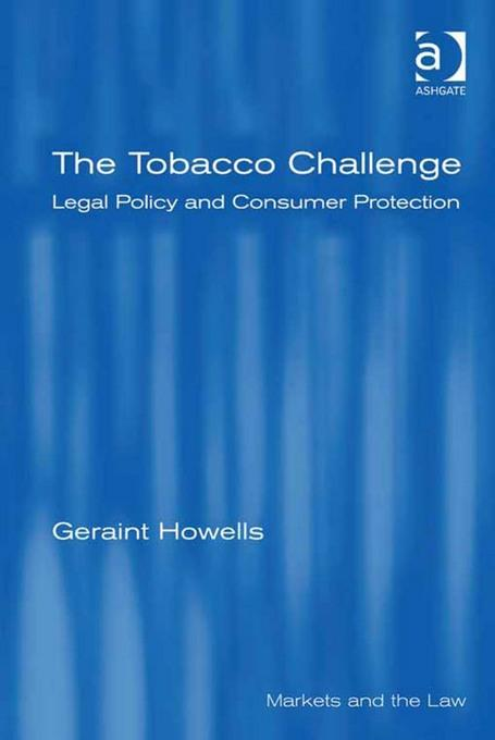 The Tobacco Challenge: Legal Policy and Consumer Protection EB9780754691143