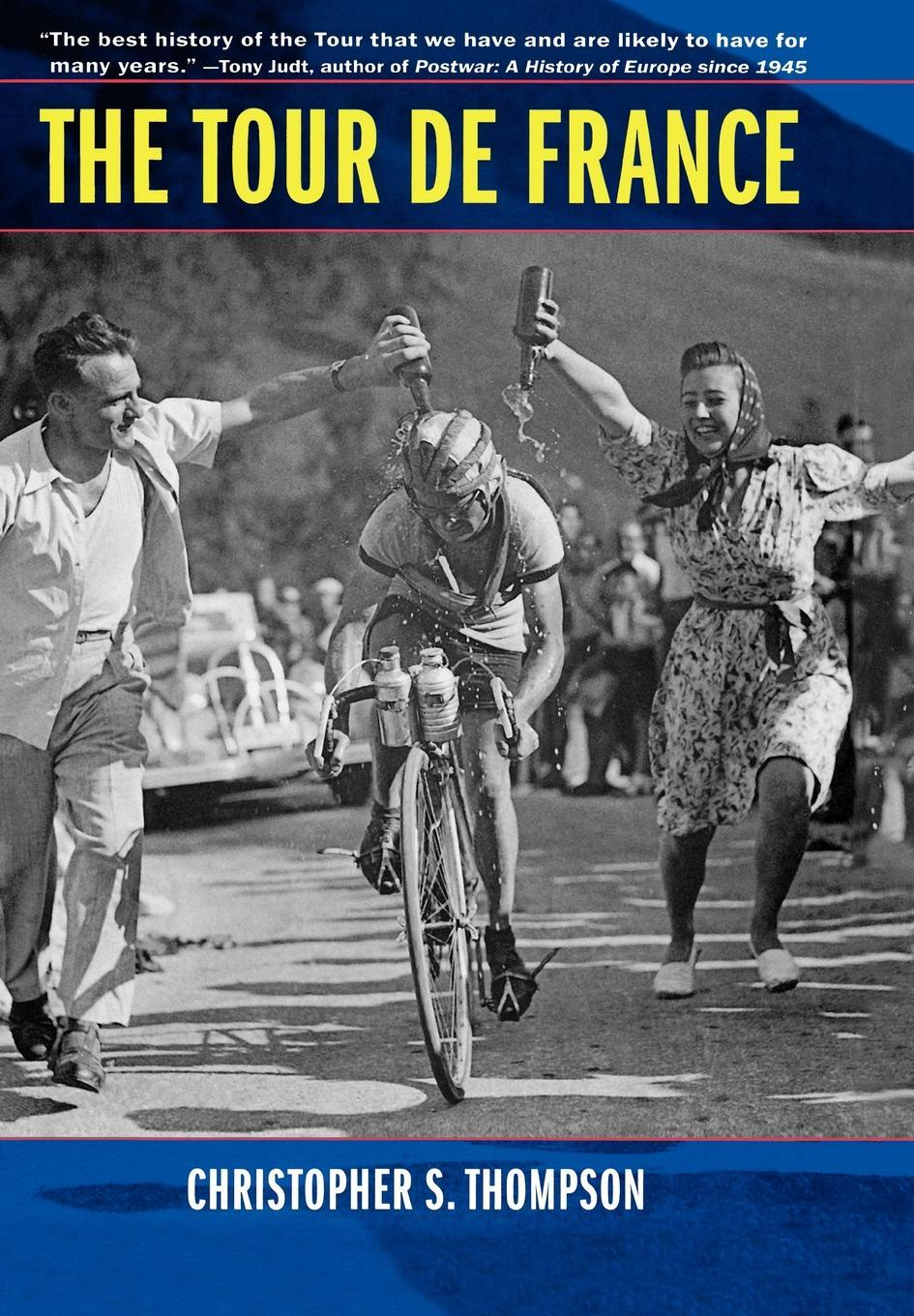 The Tour de France: A Cultural History EB9780520932852