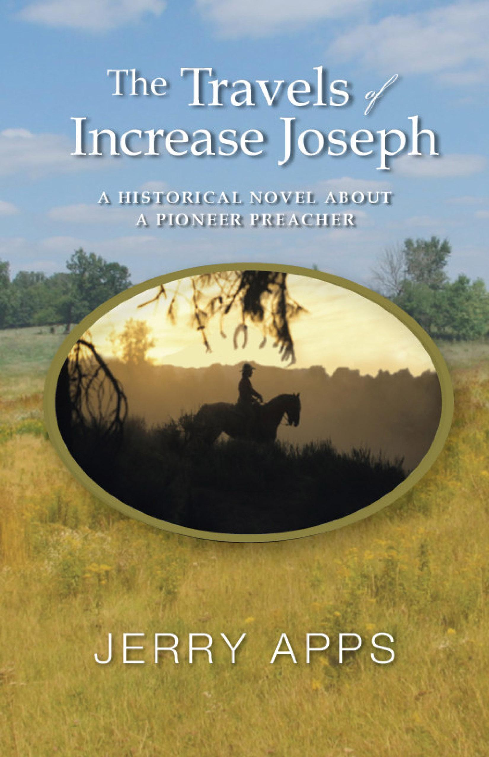 The Travels of Increase Joseph: A Historical Novel about a Pioneer Preacher EB9780299247539