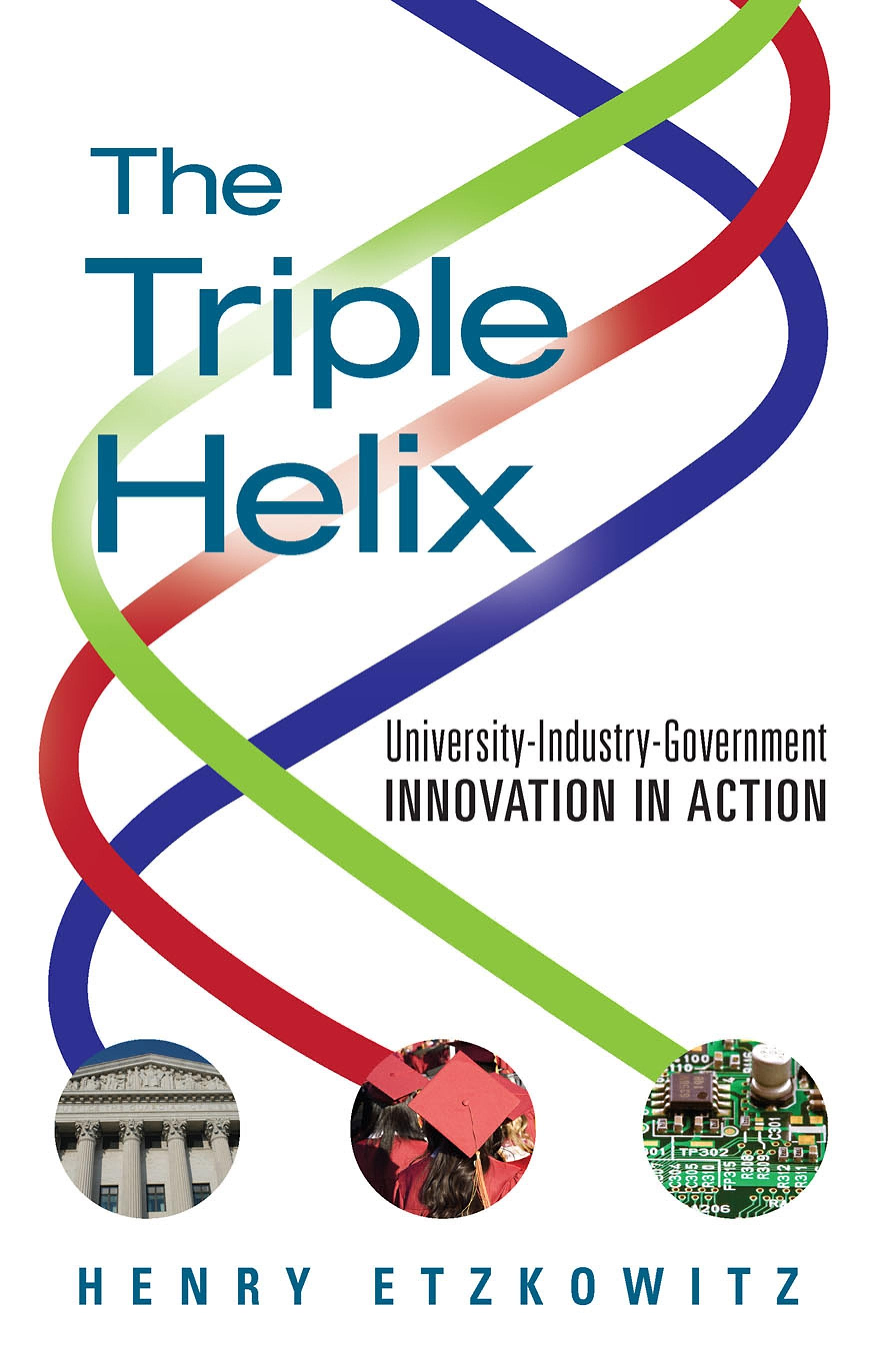 The Triple Helix: University-Industry-Government Innovation in Action EB9780203929605