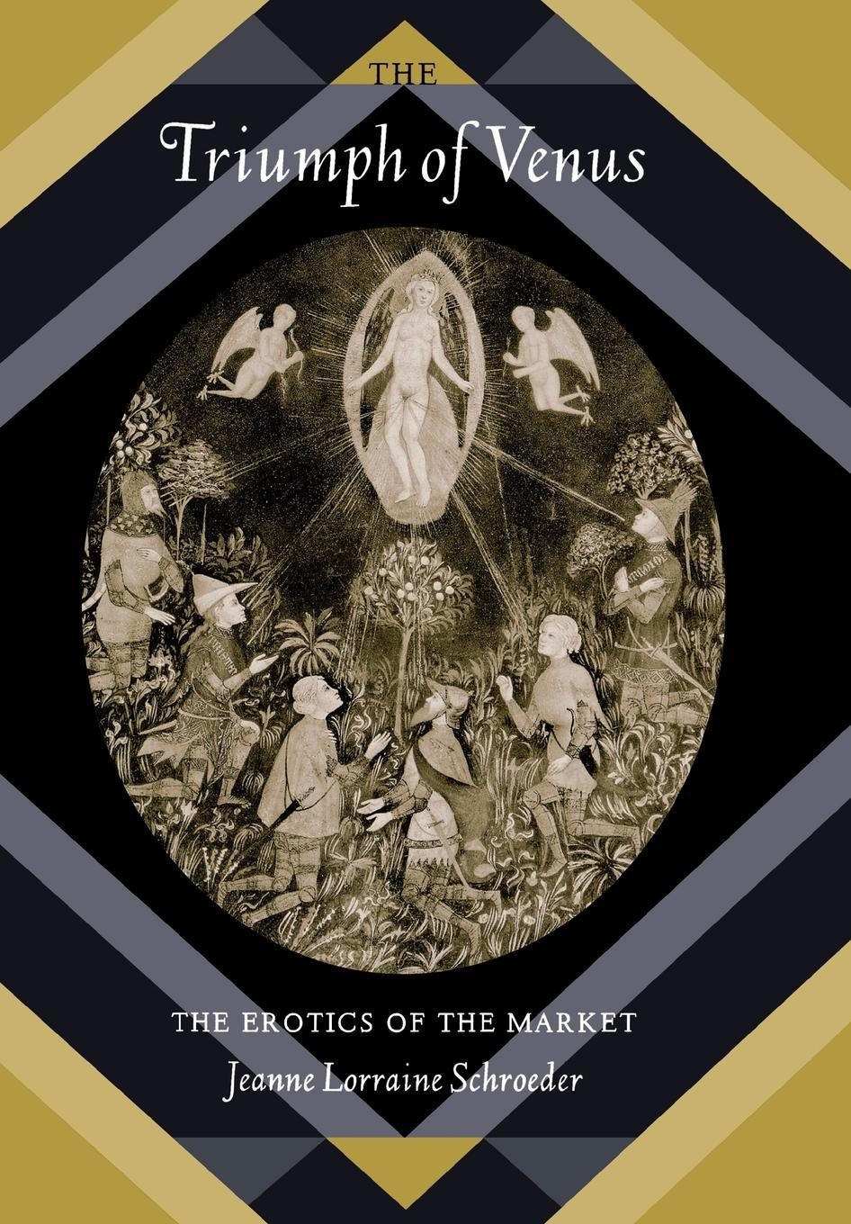 The Triumph of Venus: The Erotics of the Market EB9780520928855