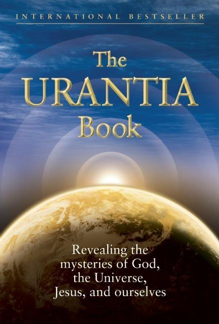 The Urantia Book: Revealing the Mysteries of God, the Universe, Jesus, and Ourselves EB9780911560060