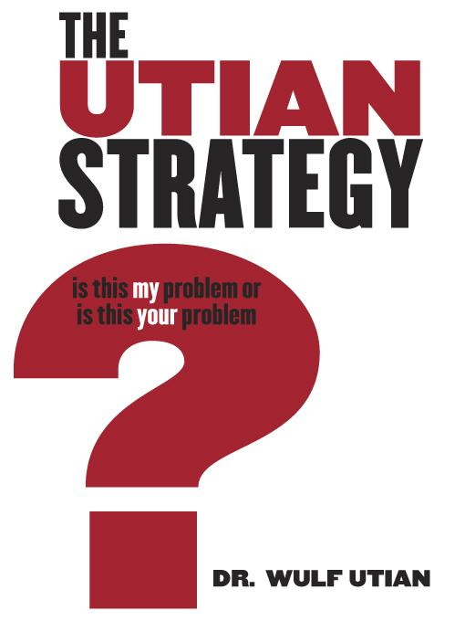 The Utian Strategy - is this my problem or is this your problem? EB9780982845714