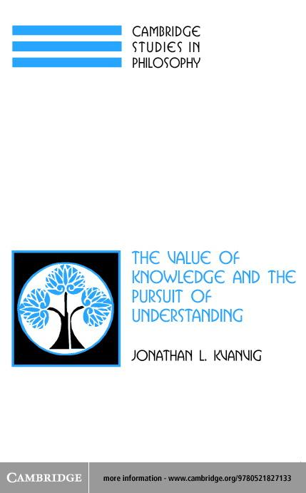 The Value of Knowledge and the Pursuit of Understanding EB9780511056338