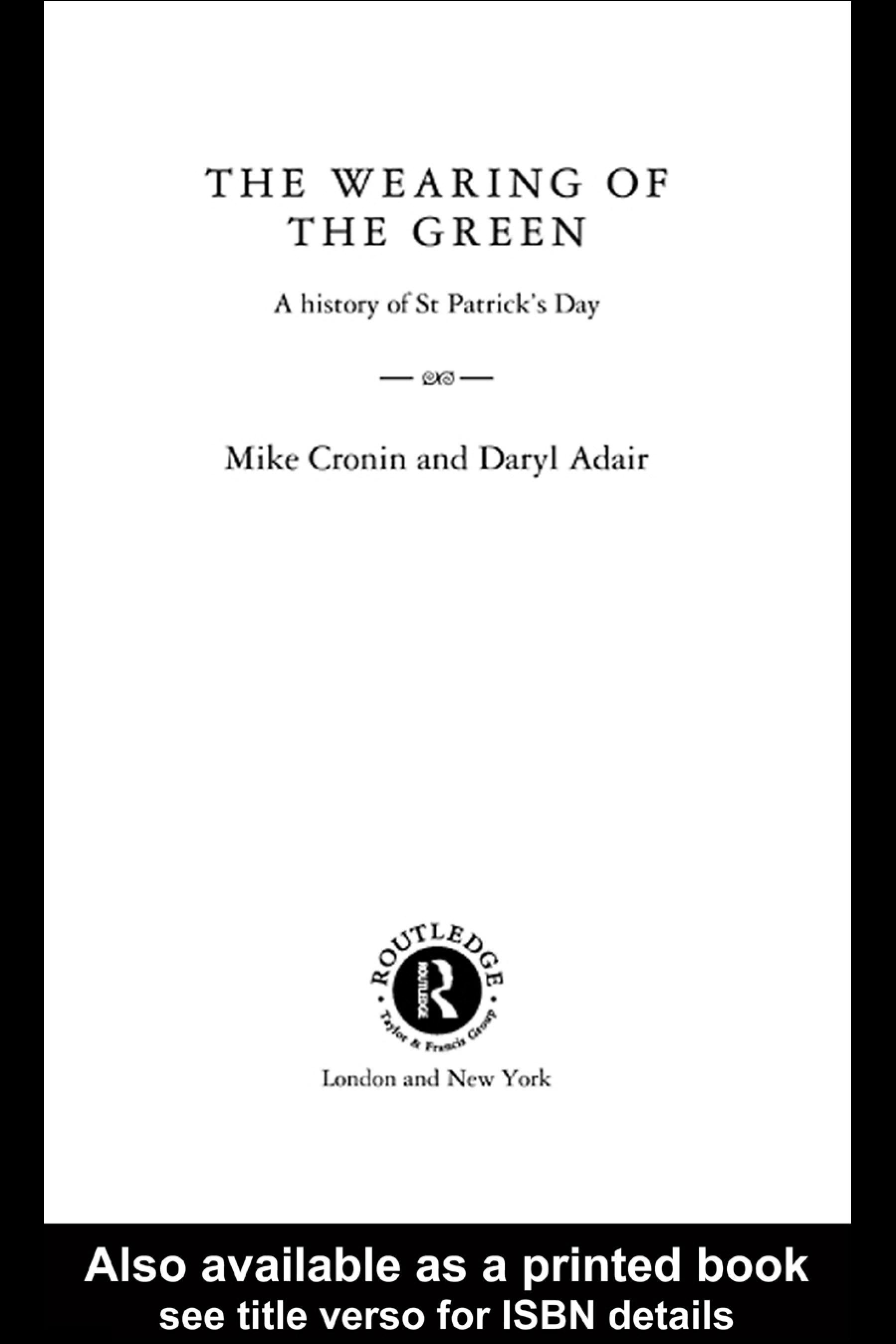 The Wearing of the Green: A History of St Patrick's Day EB9780203007143