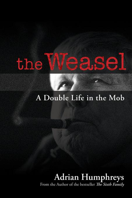 The Weasel: A Double Life in the Mob EB9780470952306