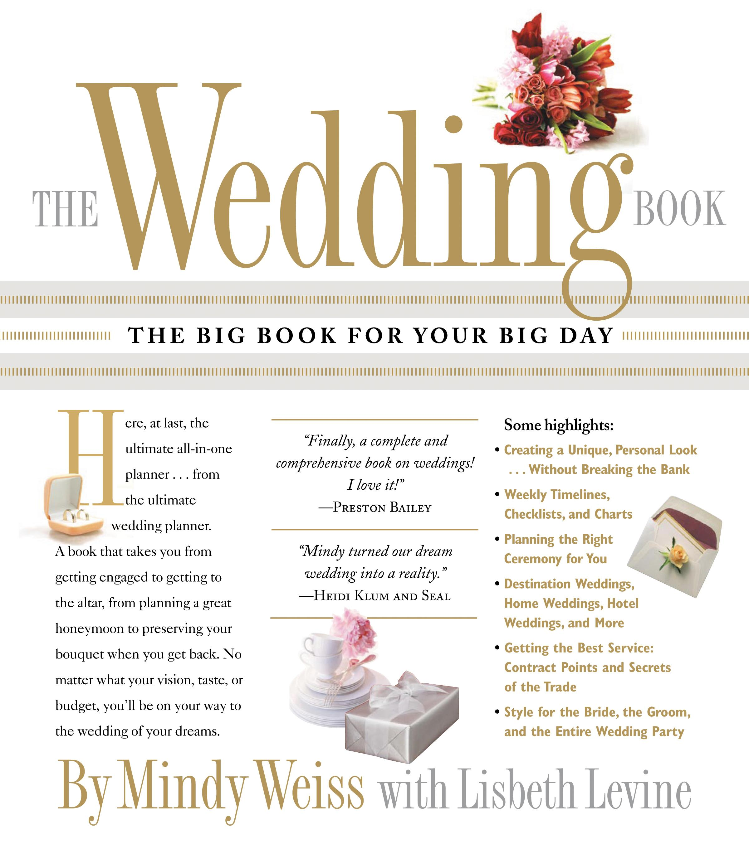 The Wedding Book: The Big Book for Your Big Day by Lisbeth Levine and Mindy Weiss
