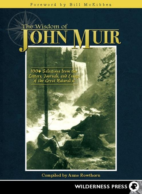 The Wisdom of John Muir: 100+ Selections from the Letters, Journals, and Essays of the Great Naturalist EB9780899976952