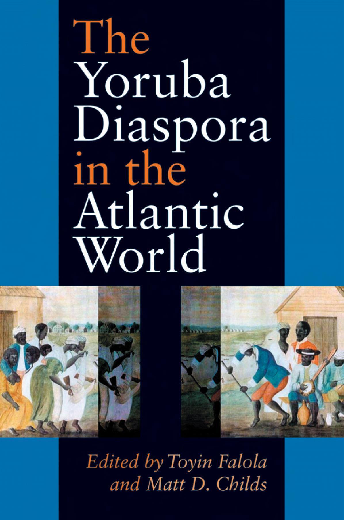 The Yoruba Diaspora in the Atlantic World EB9780253003010