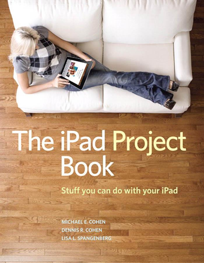 The iPad Project Book: Stuff you can do with your iPad EB9780132118767
