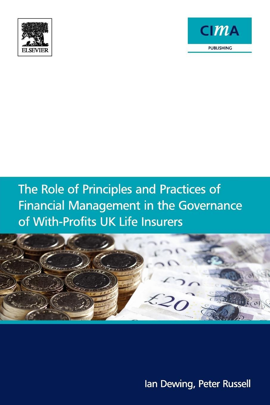 The role of principles and practices of financial management in the governance of with-profits UK life insurers EB9780080963853