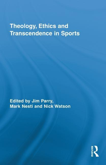 Theology, Ethics and Transcendence in Sports EB9780203840757