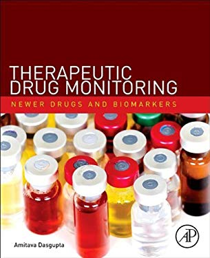 Therapeutic Drug Monitoring: Newer Drugs and Biomarkers EB9780123854681