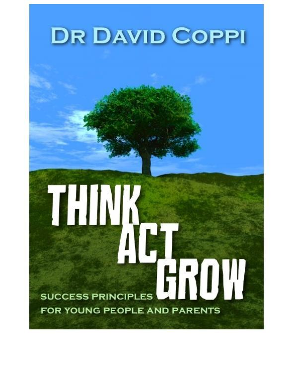 Think Act Grow: Success Principles for Young People and Parents EB9780987206138