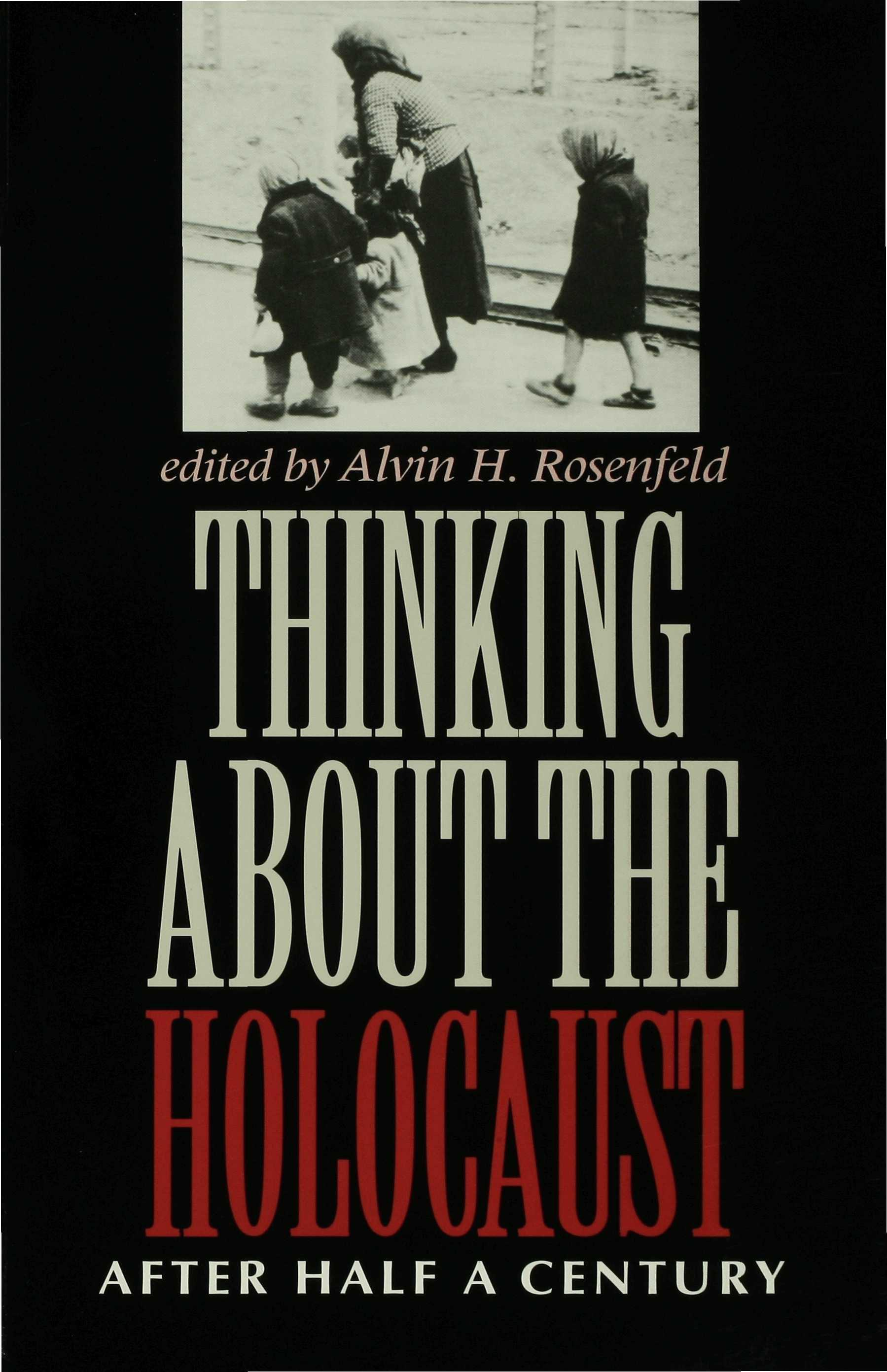 Thinking about the Holocaust EB9780253112545