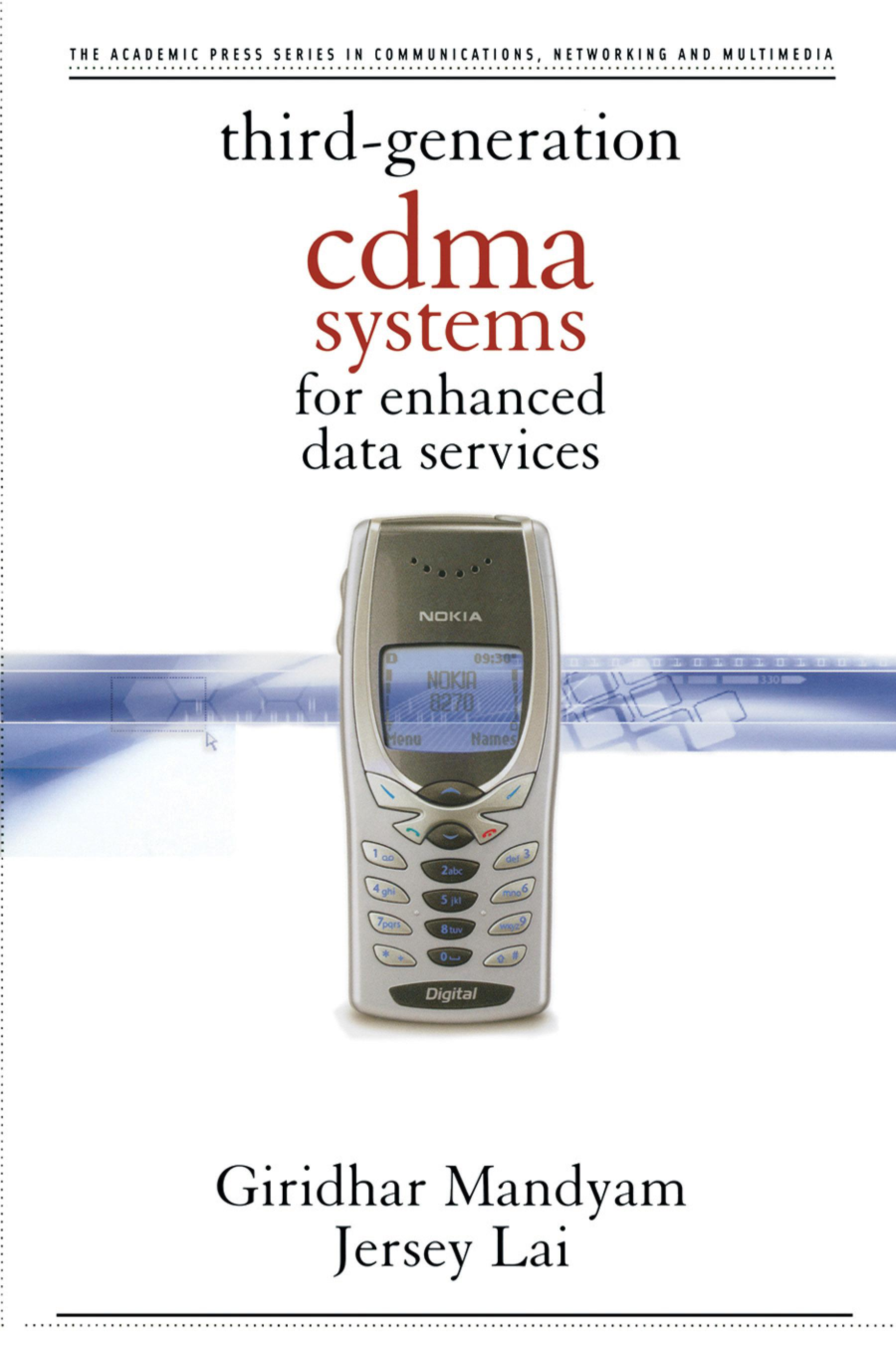 Third Generation CDMA Systems for Enhanced Data Services Giridhar D. Mandyam, Jerry D. Gibson, Jersey Lai