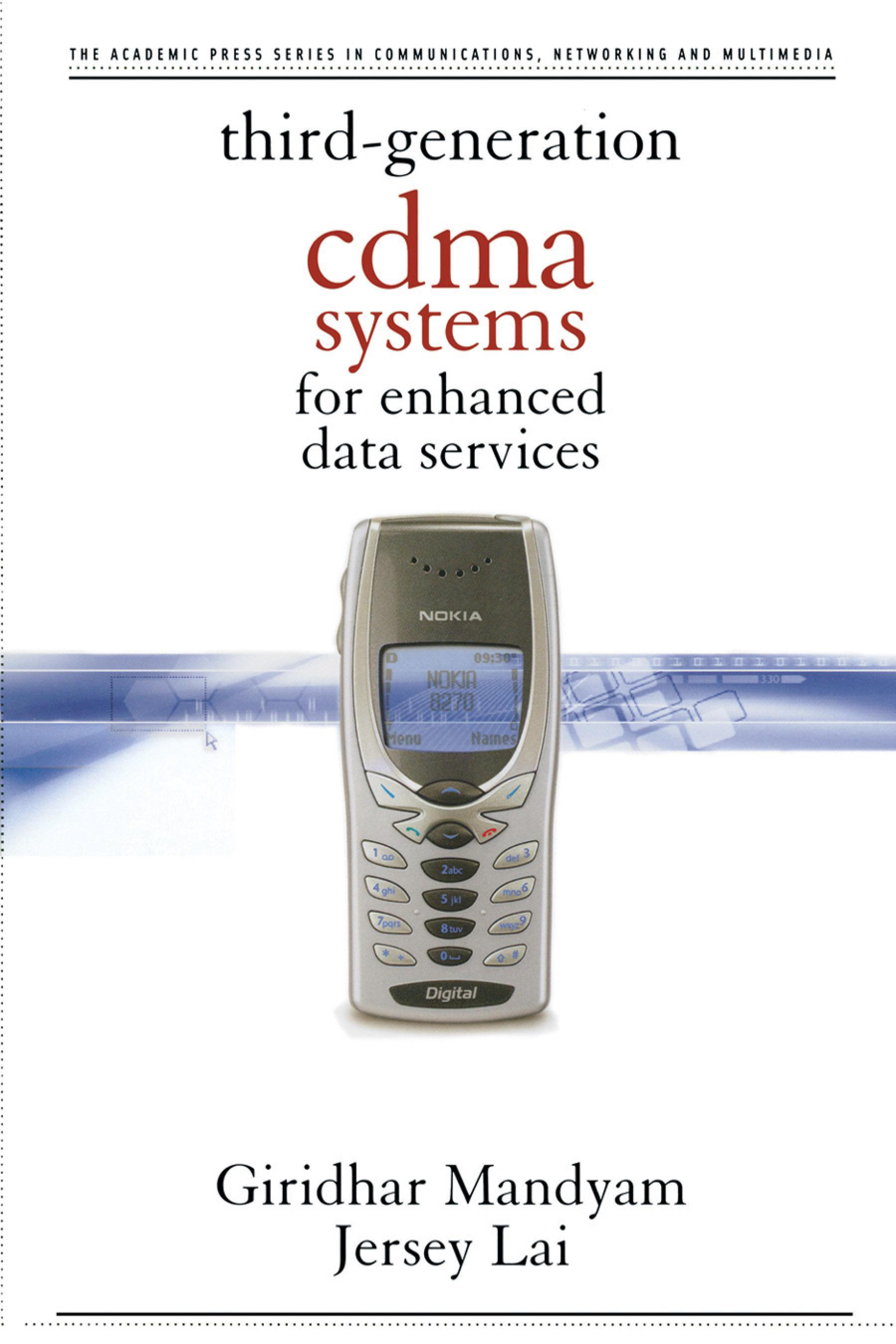 Third Generation CDMA Systems for Enhanced Data Services Giridhar D. Mandyam, Jerry D. Gibson, Jersey Lai
