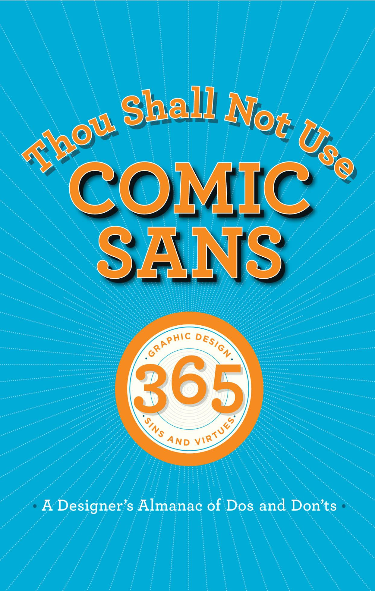 Thou Shall Not Use Comic Sans: 365 Graphic Design Sins and Virtues EB9780132907200
