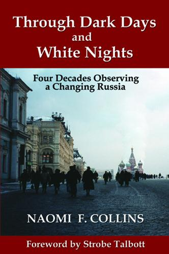 Through Dark Days and White Nights: Four Decades Observing a Changing Russia EB9780984583263