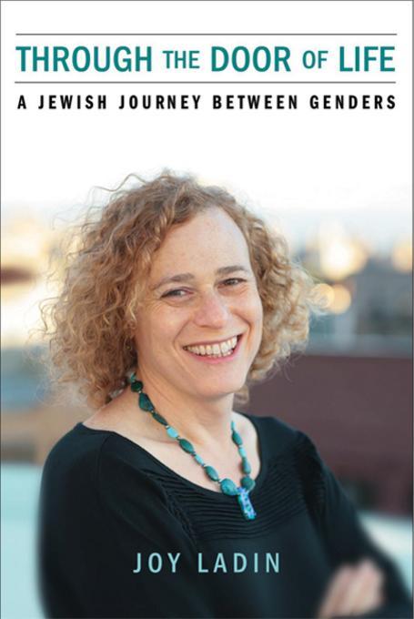Through the Door of Life: A Jewish Journey between Genders EB9780299287337