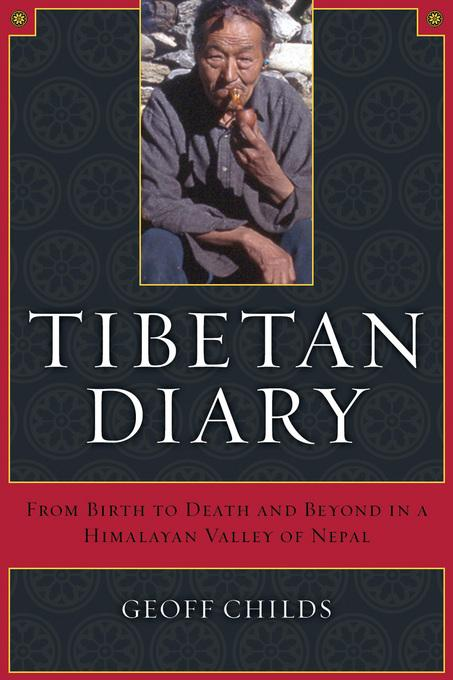 Tibetan Diary: From Birth to Death and Beyond in a Himalayan Valley of Nepal EB9780520937840