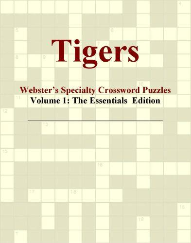 Tigers - Webster's Specialty Crossword Puzzles, Volume 1: The Essentials  Edition