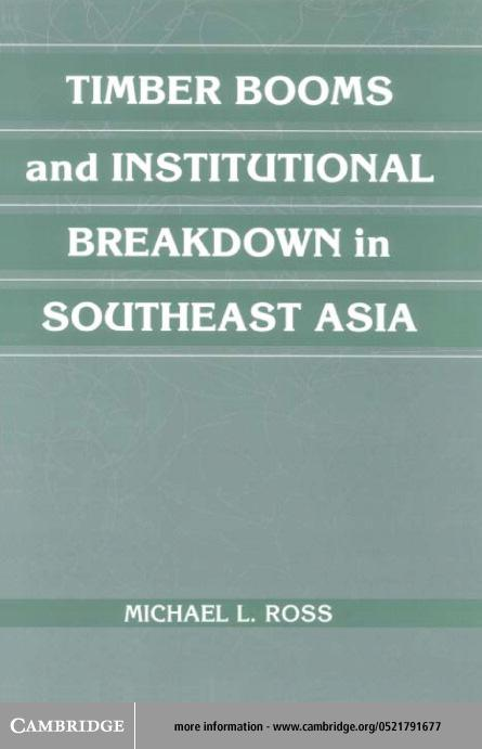 Timber Booms and Institutional Breakdown in Southeast Asia EB9780511031595