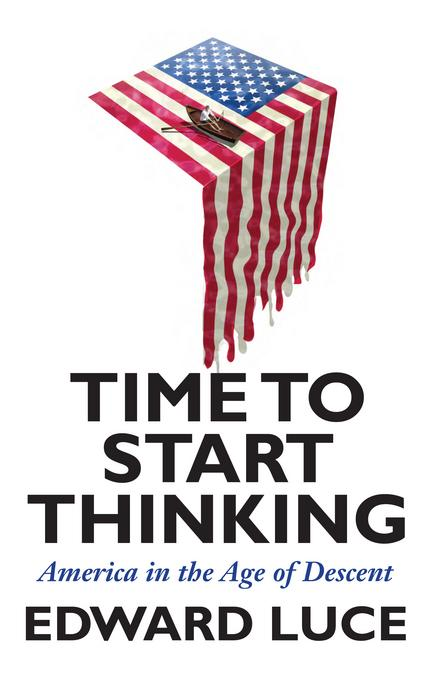 Time to Start Thinking: America in the Age of Descent EB9780802194619