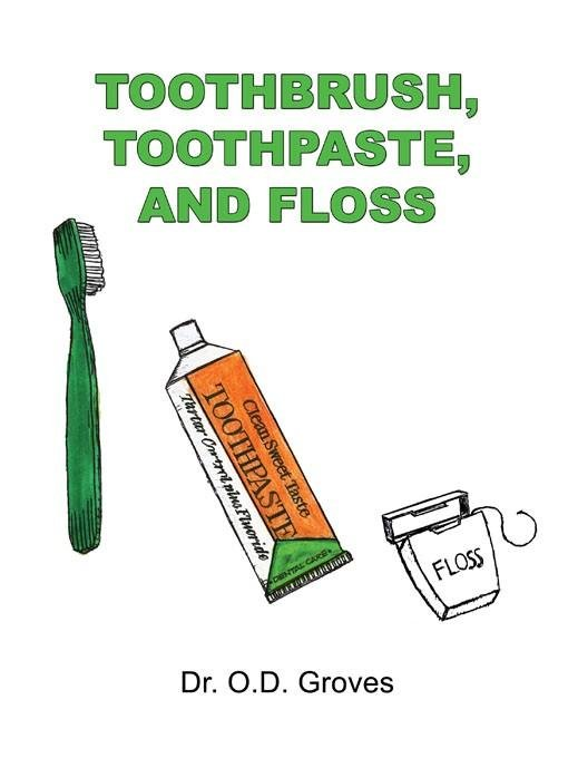 Toothbrush, Toothpaste and Floss EB9780984597130
