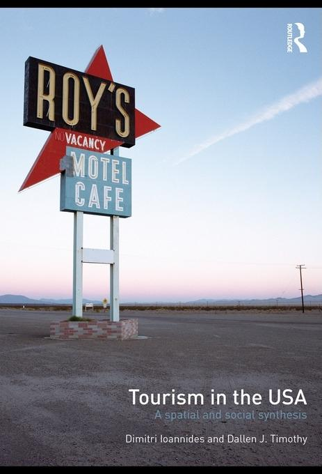 Tourism in the USA:: A Spatial and Social Synthesis EB9780203864654