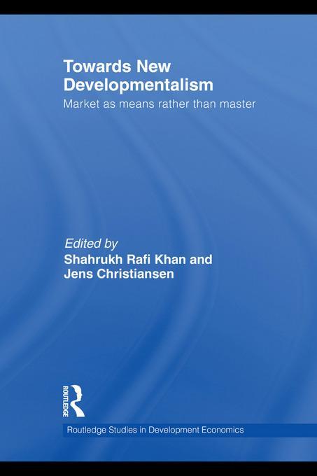 Towards New Developmentalism EB9780203844311