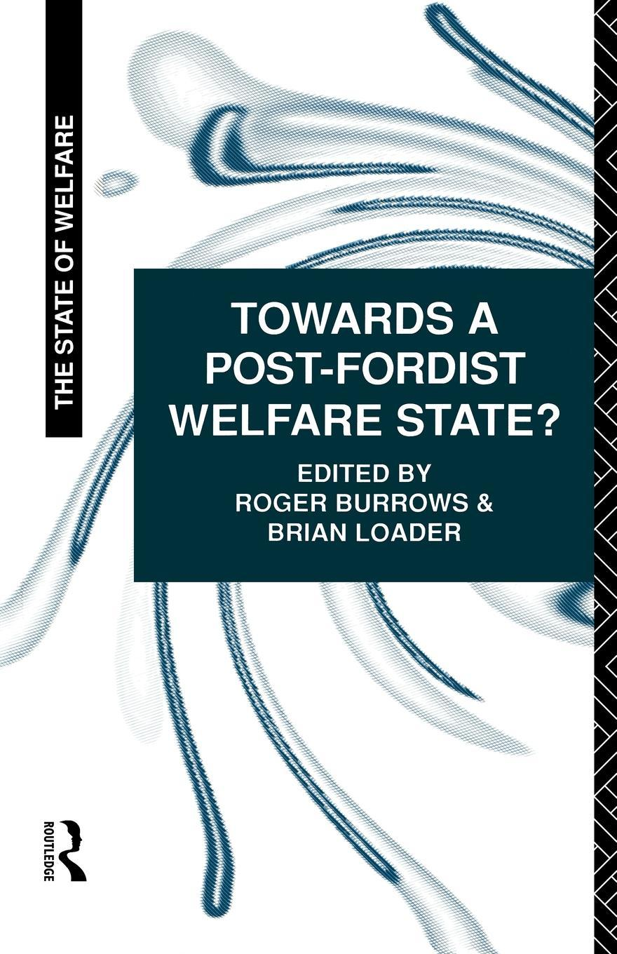 Towards a Post-Fordist Welfare State? EB9780203359846