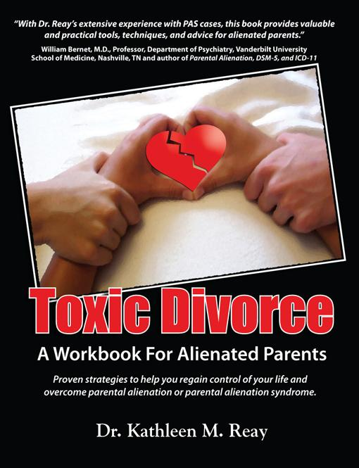 Toxic Divorce: A Workbook for Alienated Parents EB9780986917813