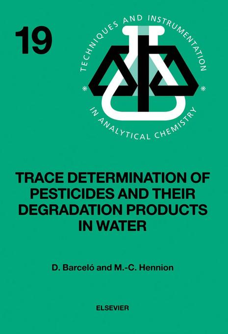 Trace Determination of Pesticides and their Degradation Products in Water (BOOK REPRINT) EB9780080543123
