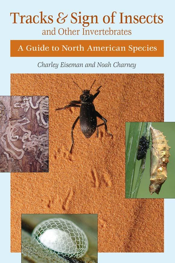 Tracks and Sign of Insects and Other Invertebrates: A Guide to North American Species EB9780811741675