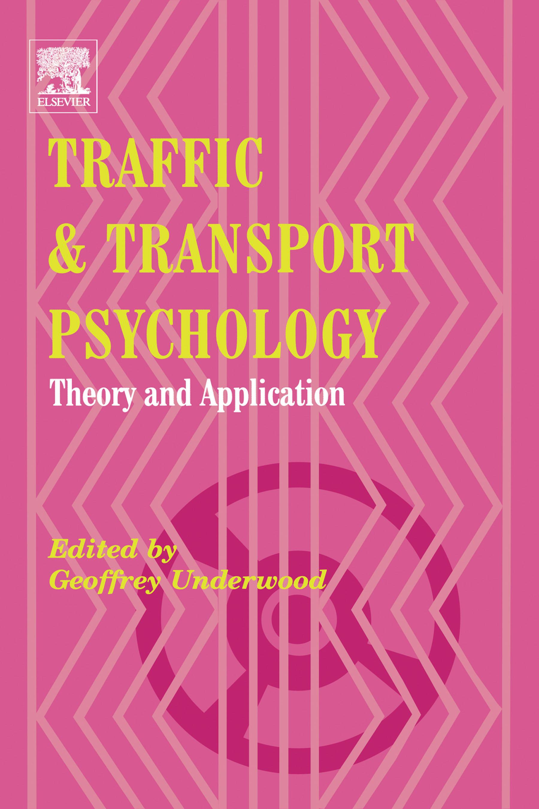 Traffic and Transport Psychology: Theory and Application