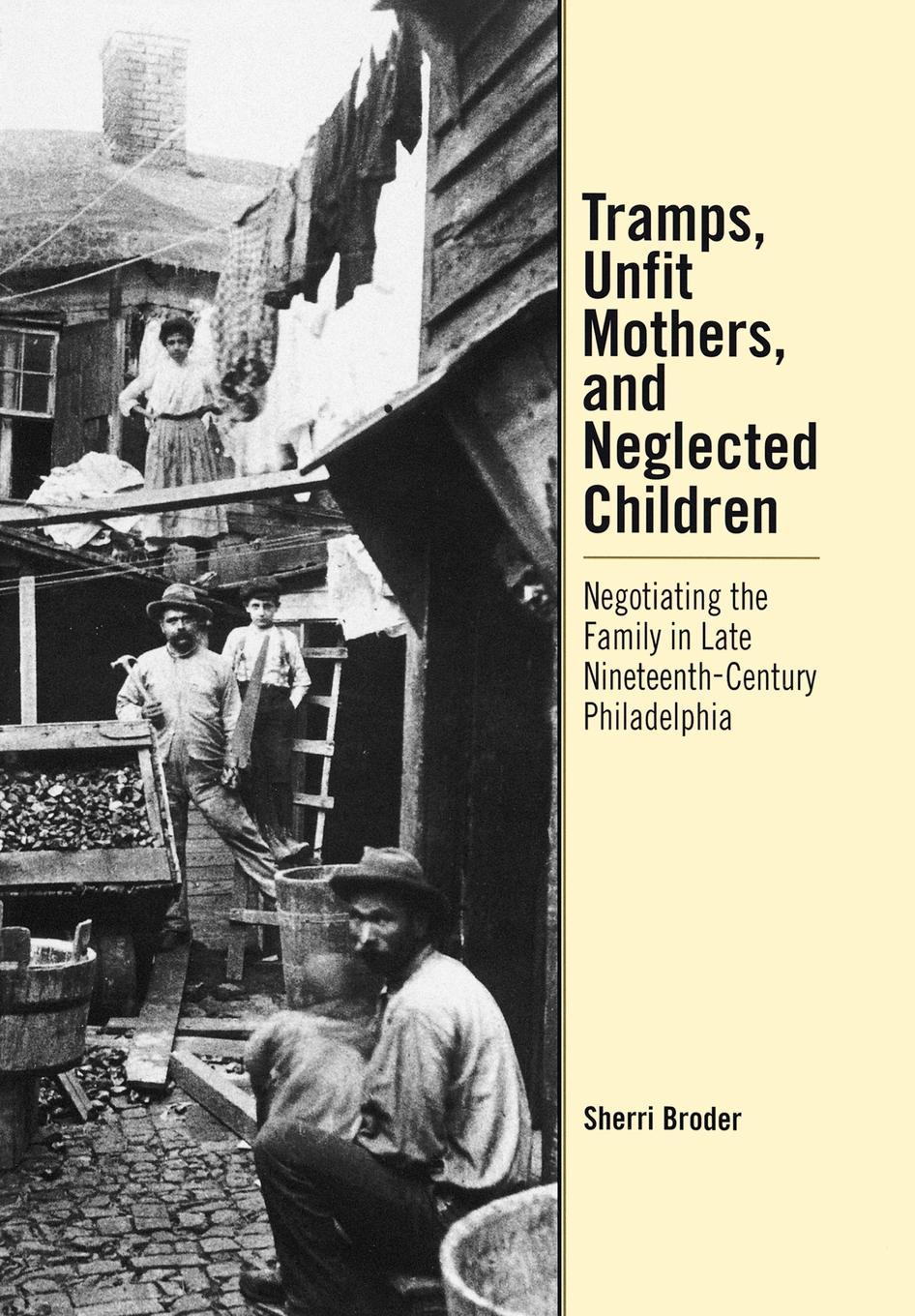 Tramps, Unfit Mothers, and Neglected Children EB9780812201451