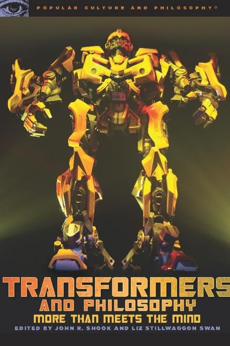 Transformers and Philosophy: More than Meets the Mind EB9780812698145