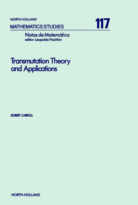 Transmutation Theory and Applications EB9780080872285