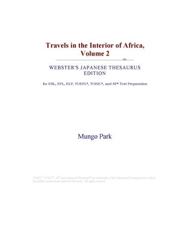 Travels in the Interior of Africa, Volume 2 (Webster's Japanese Thesaurus Edition) EB9780546546477