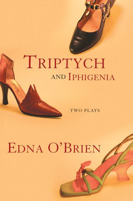 Triptych and Iphigenia: Two Plays EB9780802199133