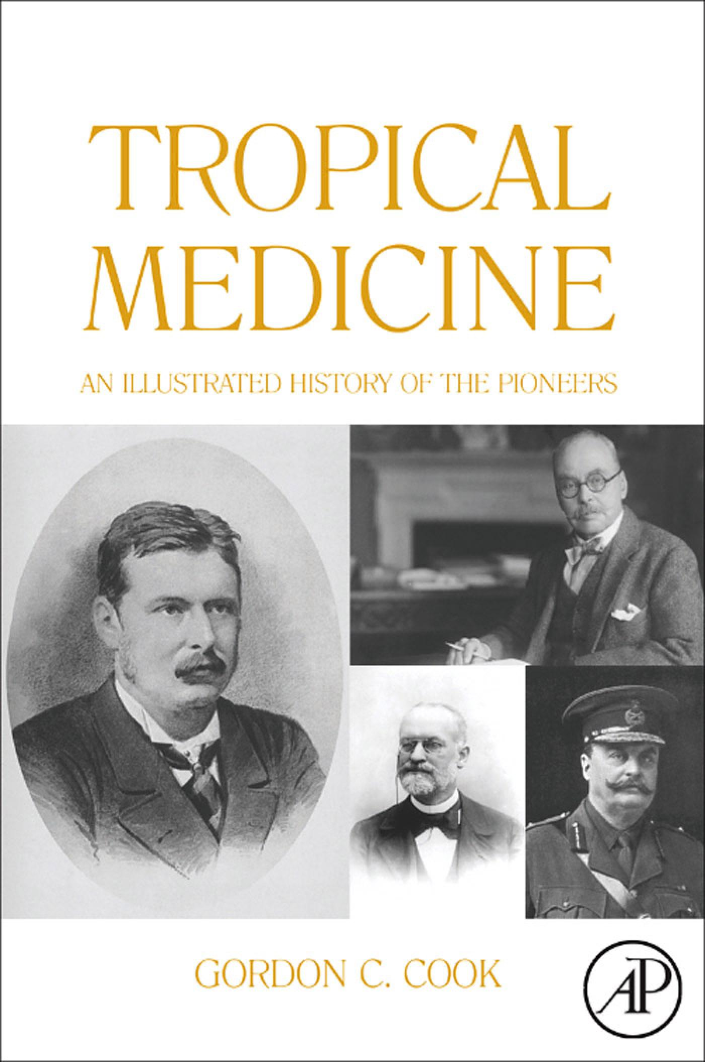Tropical Medicine: An Illustrated History of The Pioneers EB9780080559391