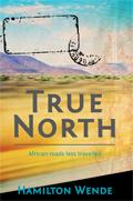 True North: African Roads Less Travelled EB9780620425353