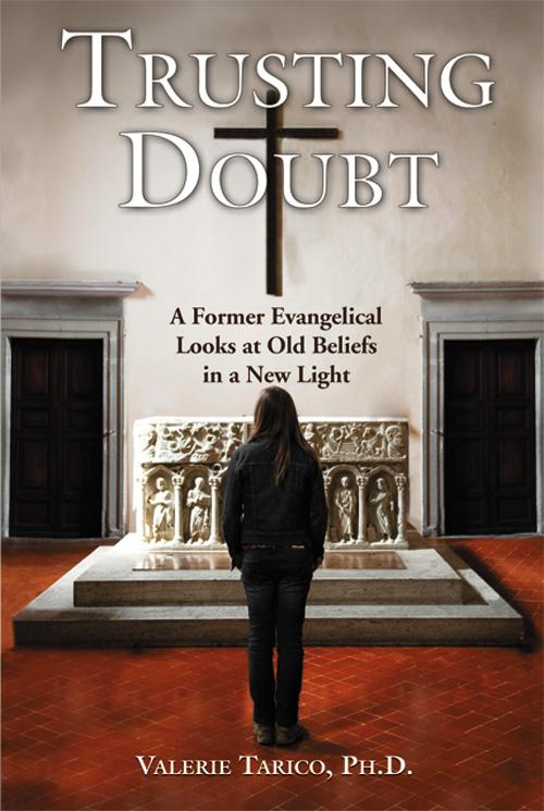 Trusting Doubt: A Former Evangelical Looks at Old Beliefs in a New Light EB9780977392971