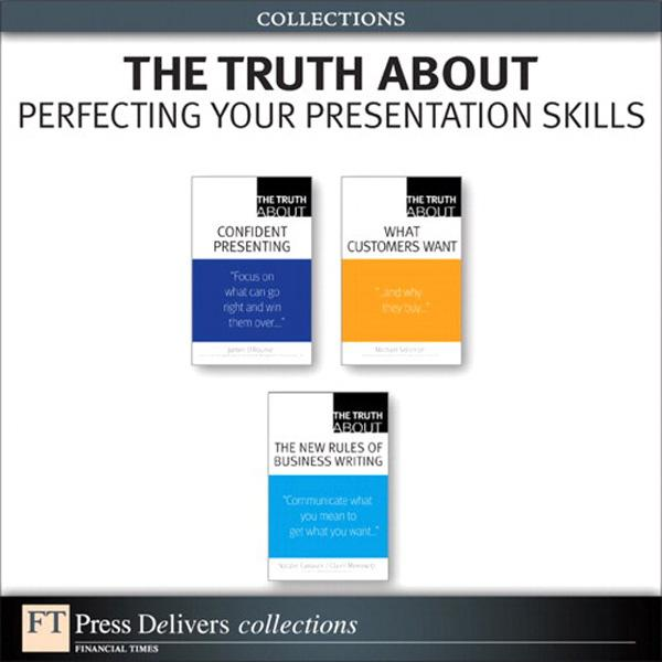 Truth About Perfecting Your Presentation Skills (Collection), The EB9780132655729