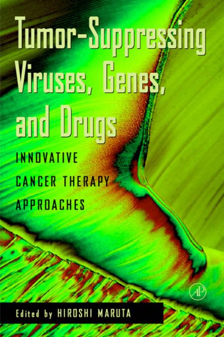 Tumor Suppressing Viruses, Genes, and Drugs: Innovative Cancer Therapy Approaches