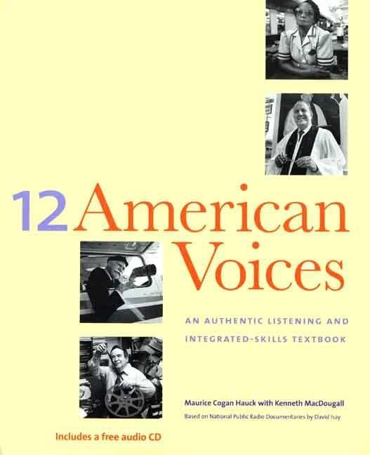 Twelve American Voices: An Authentic Listening and Integrated-Skills Textbook EB9780300130492