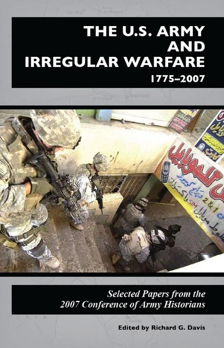 U.S. Army and Irregular Warfare, 17752007 EB9780160867309