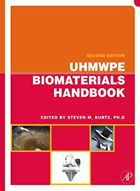 UHMWPE Biomaterials Handbook: Ultra High Molecular Weight Polyethylene in Total Joint Replacement and Medical Devices EB9780080884448