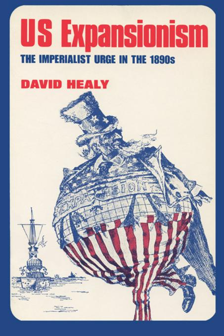 US Expansionism: The Imperialist Urge in the 1890s EB9780299058531